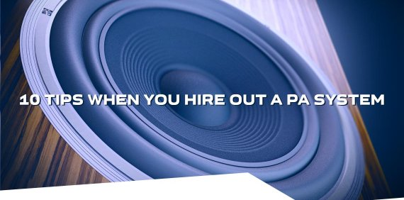 10 Tips when you hire out PA system